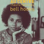 Atelier d'arpentage avec bell hooks – De La Marge Au Centre, théorie féministe –