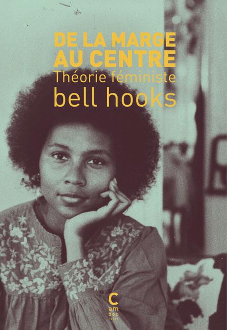 Atelier d'arpentage avec bell hooks – De La Marge Au Centre, théorie féministe – 🗓 🗺