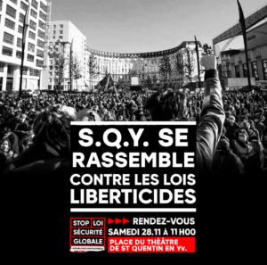 Rassemblement sam. 28 nov 11h théâtre SQY – Nos Libertés ne sont pas à brader ! Toutes et tous debout contre la loi de sécurité globale !