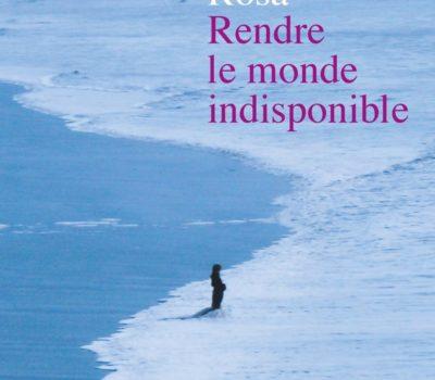 Arpentage  – Rendre le monde indisponible d'Hartmut Rosa – dim. 6 déc 15-18h 🗓