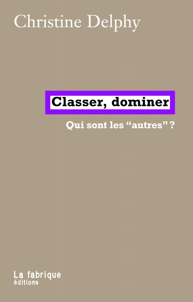 Arpentage en ligne – Classer, Dominer. Qui sont les «autres» ? de Christine Delphy, le 21 fév. à 18h30 🗓